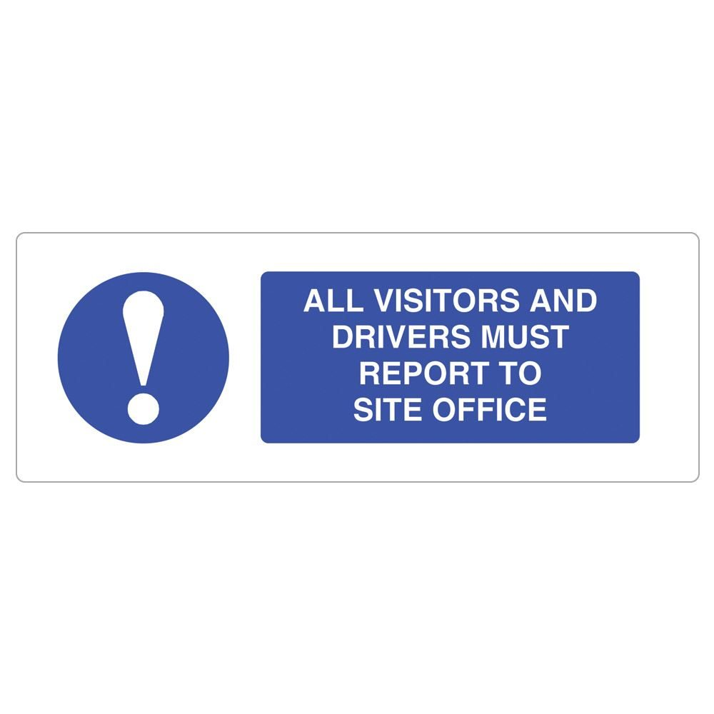 All Visitors and Drivers Must Report To Site Office Sign - 600 x 200 x 1mm