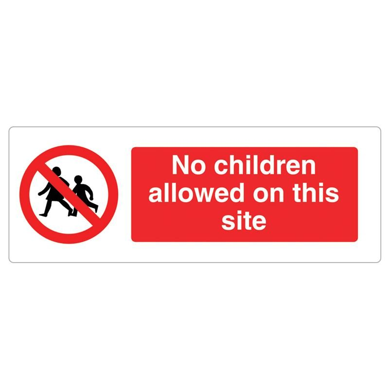 No Children Allowed On This Site Sign - 600 x 200 x 1mm