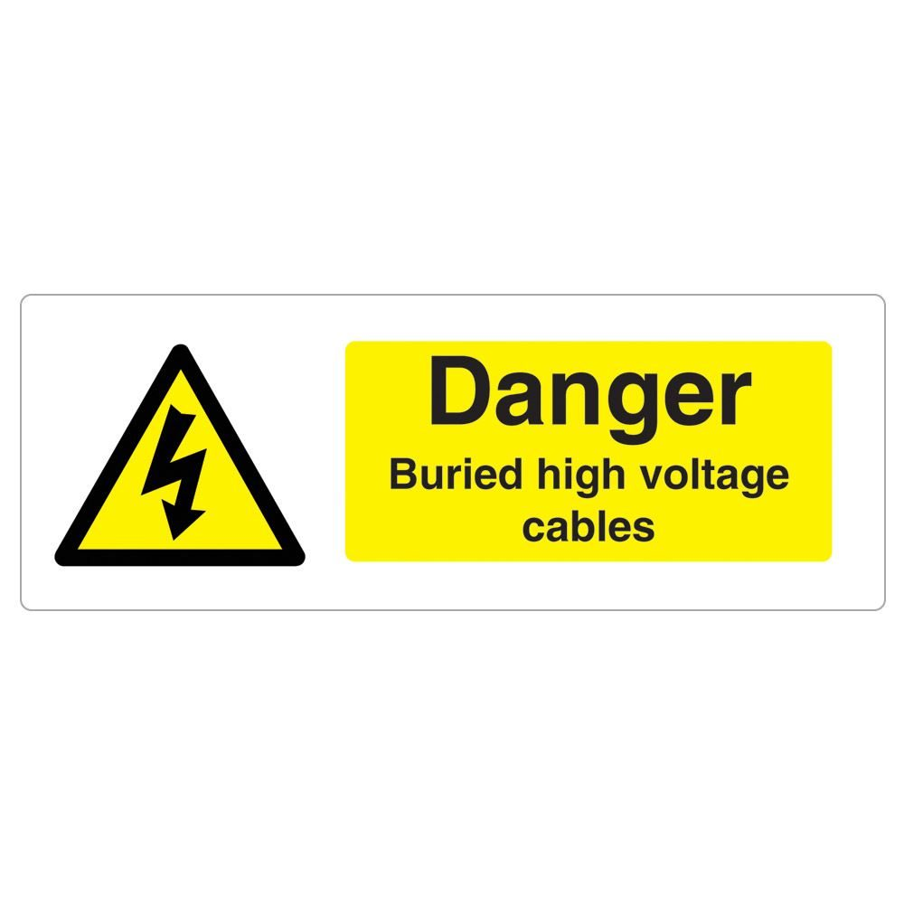 Danger Buried High Voltage Cables Sign - 600 x 200 x 1mm