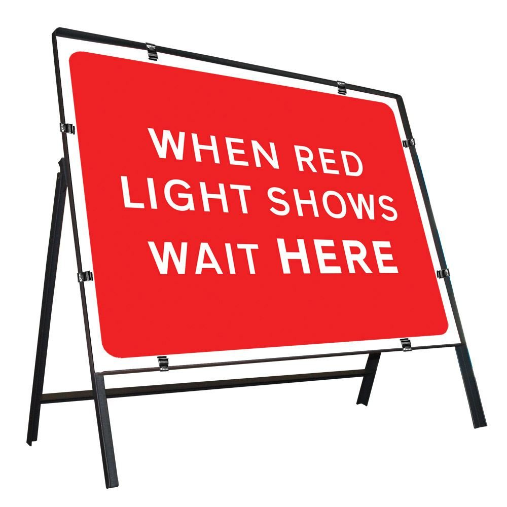 When Red Light Shows Wait Here Clipped Metal Road Sign - 1050 x 750mm