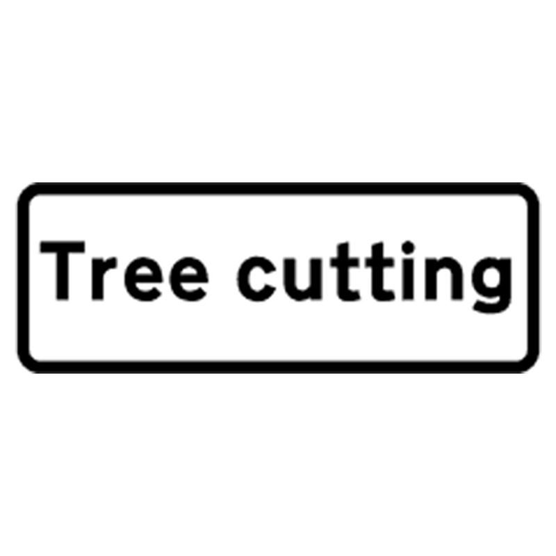 Classic Tree Cutting Roll Up Road Sign Supplement Plate - 750mm