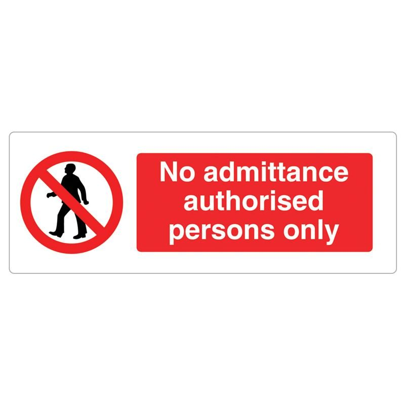 No Admittance Authorised Persons Only Sign - 600 x 200 x 1mm