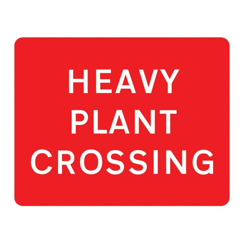 Heavy Plant Crossing Metal Road Sign Plate - 1050 x 750mm